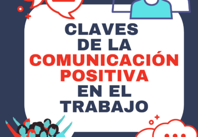 Claves de la Comunicación Positiva en el Trabajo